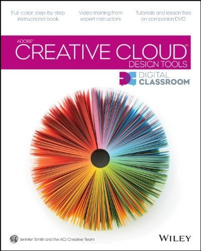 Adobe Creative Cloud Design Tools Digital Classroom by Smith, Jennifer (2013) Paperback