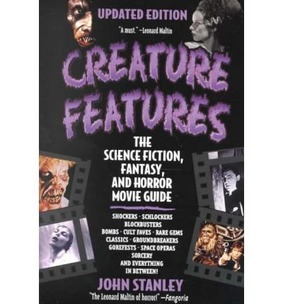 [(Creature Features: The Science Fiction, Fantasy, and Horror Movie Guide )] [Author: John Stanley] [Sep-2000]