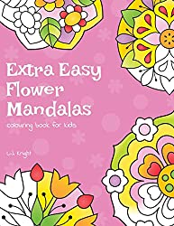 Extra Easy Flower Mandalas Colouring Book For Kids: 40 Simple Floral Mandala Designs
