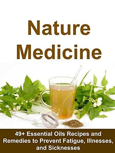 nature-medicine-49-essential-oils-recipes-and-remedies-to-prevent-fatigue-illnesses-and-sicknesses-h