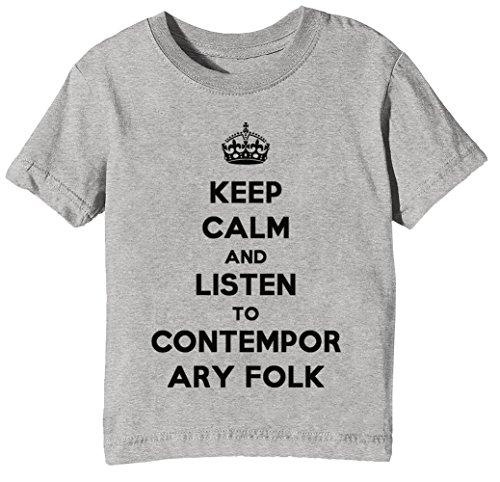 Keep Calm and Listen to Contemporary Folk Kinder Unisex Jungen Mädchen T-Shirt Rundhals Grau Kurzarm Größe XS Kids Boys Girls Grey X-Small Size XS