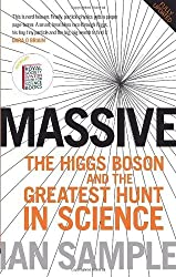 Massive: The Higgs Boson and the Greatest Hunt in Science: Updated Edition by Ian Sample (2013-01-17)