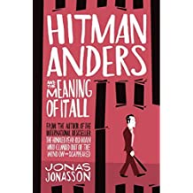 Hitman Anders and the Meaning of it All by Jonas Jonasson (2016-04-21)