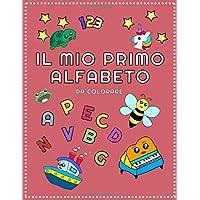 Il mio primo alfabeto da colorare: per bambini. Colora le immagini e impara a scrivere le lettere e i numeri dell'alfabeto italiano.