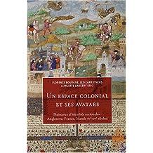 Un espace colonial et ses avatars : Naissance d'identités nationales : Angleterre, France, Irlande (Ve-XVe siècles)