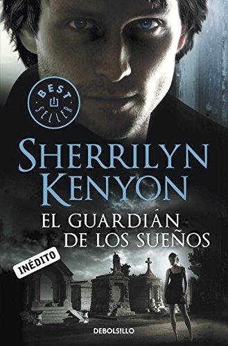El guardián de los sueños (Cazadores Oscuros 17) por Sherrilyn Kenyon
