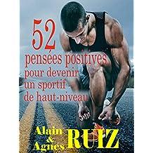 52 pensées positives pour devenir un sportif de haut-niveau (French Edition)