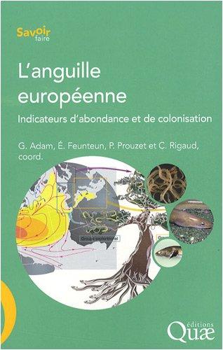 L'anguille européenne: Indicateurs d'abondance et de colonisation.