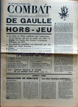 COMBAT [No 7551] du 24/10/1968 - DE GAULLE HORS-JEU - OPERATION SURVIE POUR LE QUARTIER DES HALLES - J O - MOSCONI MEDAILLE DE BRONZE DU 400 METRES NAGE LIBRE - TRIBUNE LIBRE - EXPLICATION DE NON-VOTE PAR MICHEL MARTEAU - LES PLUS RECENTES TECHNIQUES PAR DANIEL MAYER
