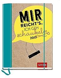 Mir Reichts, Ich Geh Schaukeln 2017: Terminplaner Mit Wochenkalendarium