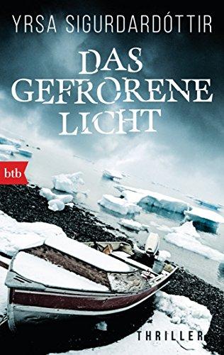 Das gefrorene Licht: Thriller (Dóra Gudmundsdóttir ermittelt 2)