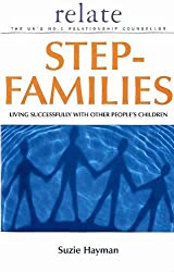 By Suzie Hayman Relate Guide To Step Families: Living Successfully with Other People's Children (Relate Guides)