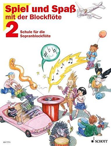 Schule für die Sopranblockflöte, Bd.2 (Spiel und Spaß mit der Blockflöte)