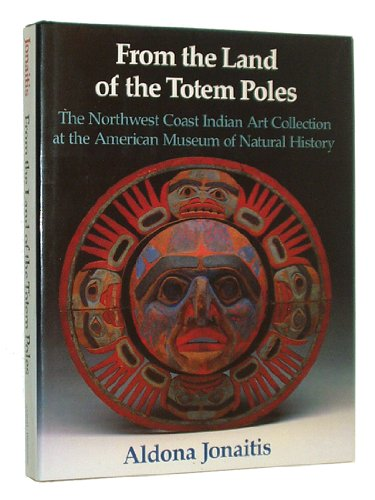 From the Land of the Totem Poles: The Northwest Coast Indian Art Collection at the American Museum of Natural History par Myers Stephen S.