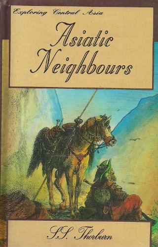 Asiatic neighbours [paperback] S. S Thorburn [Jan 01, 1996]