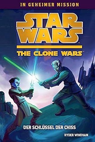 Star Wars The Clone Wars - In geheimer Mission, Bd. 4: Der Schlüssel der Chiss