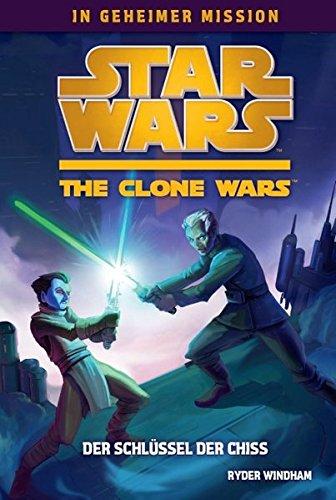 Star Wars The Clone Wars - In geheimer Mission, Bd. 4: Der Schlüssel der Chiss (Der Geheime Schlüssel)