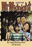 Mr Midnight #34: My Freaky Shrunken Head; Evil By Email