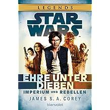 Star Wars™ Imperium und Rebellen: Ehre unter Dieben (German Edition)