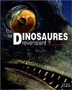 Et si les Dinosaures revenaient ? de Dougal Dixon