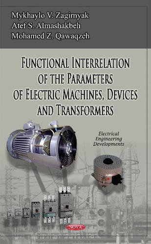 Functional Interrelation of the Parameters of Electric Machines, Devices & Transformers (Electrical Engineering Developments)