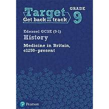 Target Grade 9 Edexcel GCSE (9-1) History Medicine in Britain, c1250-present Intervention Workbook (History Intervention)