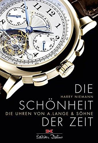 Die Schönheit der Zeit: Die Uhren von A. Lange & Söhne