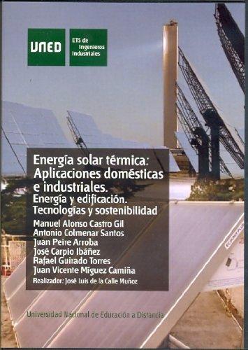 Energía solar térmica: aplicaciones domésticas e industriales. Energía y edificación: tecnologías y sostenibilidad (DVD)