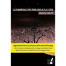 La bambina che parlava alla luna (Italian Edition)