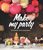 Make my party : Do it yourself, recettes et plus encore...