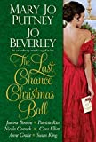 The Last Chance Christmas Ball by Mary Jo Putney (2015-09-29) - Mary Jo Putney;Jo Beverley;Joanna Bourne;Patricia Rice;Nicola Cornick;Cara Elliott;Susan King