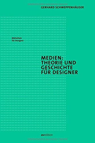 Medien: Theorie und Geschichte für Designer (Bibliothek für Designer) Buch-Cover