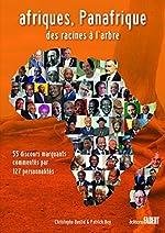 Afriques, Panafrique - Des racines à l'arbre de Christophe Bastid