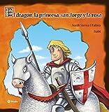 El dragón, la princesa, san Jorge y la rosa (Castellano - A Partir De 3 Años - Álbumes - Otros Álbumes)