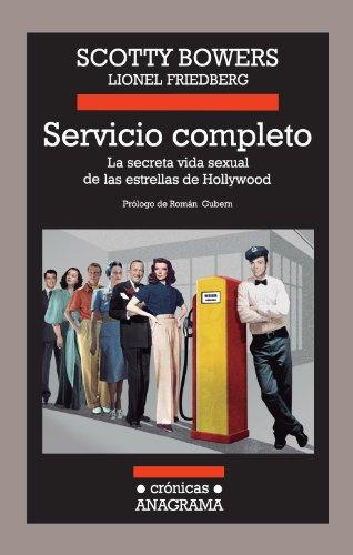 Servicio completo (Crónicas Anagrama nº 101) por Scotty Bowers