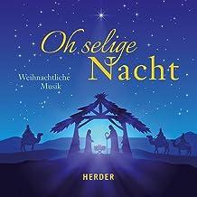 Oh selige Nacht: Weihnachtliche Musik