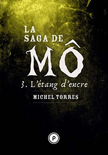 La Saga de Mô: Tome 3 : L'étang d'encre (Publie.noir) par Michel Torres