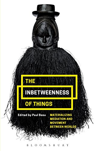 The Inbetweenness of Things: Materializing Mediation and Movement between Worlds