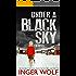 Under a Black Sky (Part of the Daniel Trokics Series)