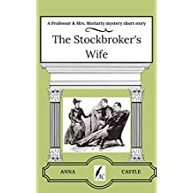 The Stockbroker's Wife: A Professor & Mrs. Moriarty mystery short story