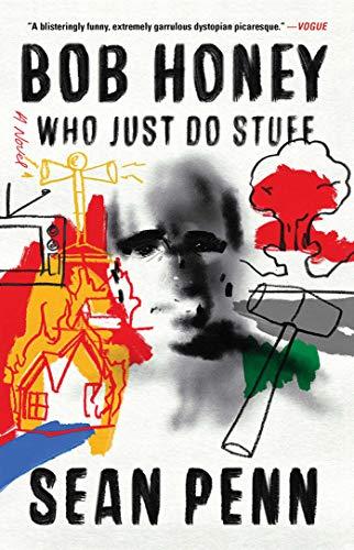 Bob Honey Who Just Do Stuff: A Novel Penn State Square