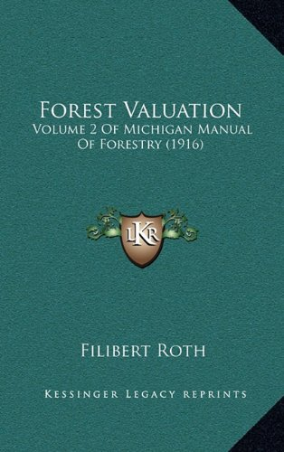 Forest Valuation: Volume 2 of Michigan Manual of Forestry (1916)