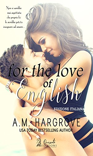For the love of English: (Edizione Italiana) di [Hargrove, A.M.]