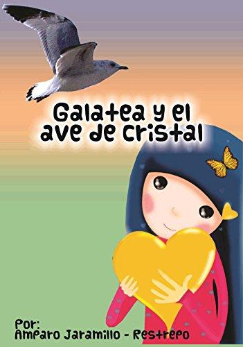 Portada del libro GALATEA   Y  EL AVE DE CRISTAL