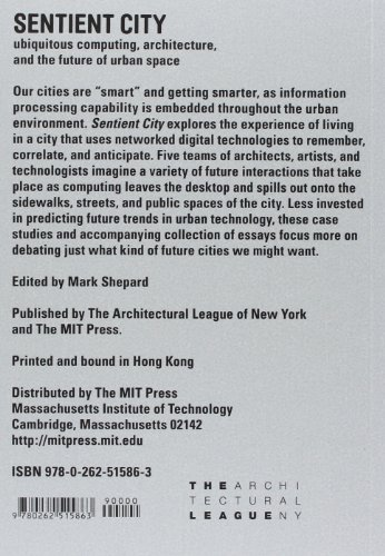 Sentient City – Ubiquitous Computing, Architecture  and the Future of Urban Space
