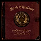 Good Charlotte [Death Version]: Chronicles of Life & Death (Audio CD)