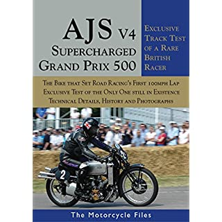 AJS V4 SUPERCHARGED GRAND PRIX 500 (1939): EXCLUSIVE TRACK TEST AND HISTORY OF A RARE BRITISH RACER (THE MOTORCYCLE FILES Book 2)