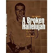 A Broken Hallelujah - Rock and roll, rédemption et vie de Leonard Cohen