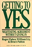 Getting to Yes - Negotiating Agreement Without Giving In by William L. Ury Roger Fisher Bruce M. Patton(1992-04-30) - Houghton Mifflin Harcourt - 01/01/1992