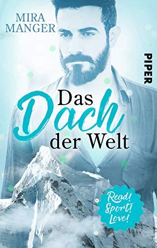 Das Dach der Welt: Roman (Read! Sport! Love!) von [Manger, Mira]